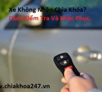 cách xử lý khi xe không nhận chìa khóa